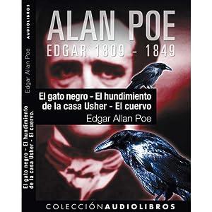 El gato negro, El hundimiento de la casa Usher, y El cuervo [The Black Cat, The Fall of the House of Usher, and The Raven] Audiobook