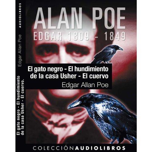 El gato negro, El hundimiento de la casa Usher, y El cuervo [The Black Cat, The Fall of the House of Usher, and The Raven]