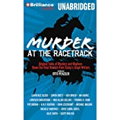 Murder at the Racetrack: Original Tales of Mystery and Mayhem Down the Final Stretch from Today's Great Writers | Otto Penzler (editor), Lawrence Block, Ken Bruen, Jan Burke, Thomas H. Cook, Pat Jordan, Michael Malone, Michele Martinez