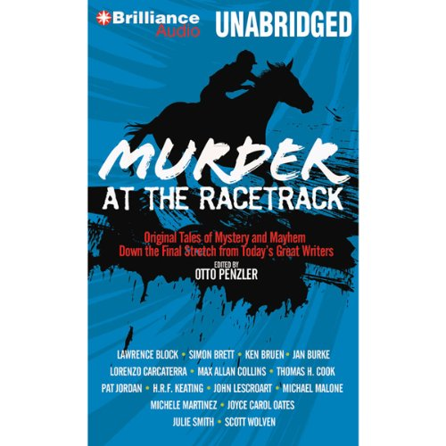 Murder at the Racetrack: Original Tales of Mystery and Mayhem Down the Final Stretch from Today's Great Writers (Block Race Short)