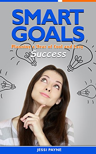 Smart Goals: Planning a Year of Cool and Easy Success