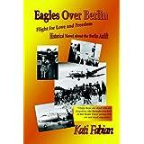 Eagles Over Berlinby Kati Fabian