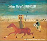 Sidney Nolan's Ned Kelly, Murray Bail and Andrew Sayers, 0642542015