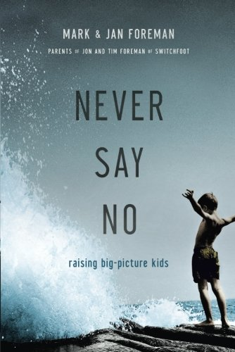 Never Say No: Raising Big-Picture Kids pdf