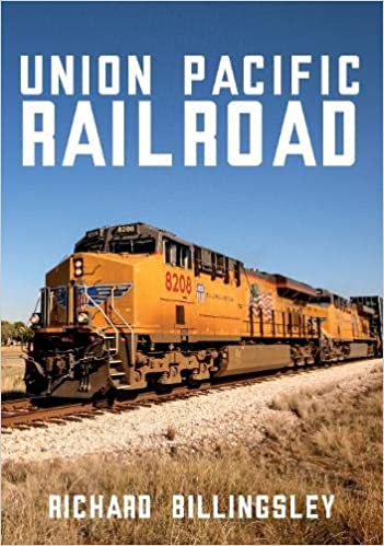 Union Pacific Railroad: Richard Billingsley: 9781445685434