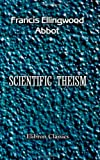 Scientific Theism, Abbot, Francis Ellingwood, 1402172745