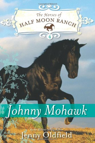 Johnny Mohawk (Horses of Half Moon Ranch)