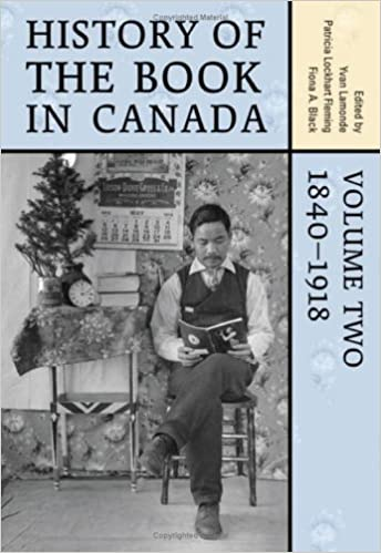 Volume 2 1840-1918 History of the Book in Canada