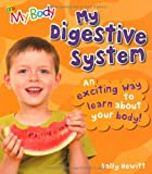 My Digestive System: An Exciting Way to Learn About Your Body (My Body)