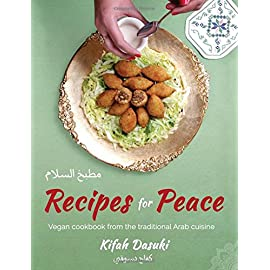 Recipes-For-Peace-Vegan-Cookbook-Based-On-The-Traditional-Arabic-Cuisine-Bilingual-Arabic-And-English-Recipe-Book-Delicious-And-Healthy-Plant-Based-And-Low-Fat-Dishes