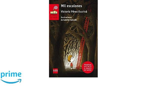 Mil escalones (El Barco de Vapor Roja): Amazon.es: Victoria Pérez Escrivá, Gabriel Salvadó: Libros