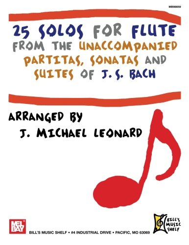 25 Solos for Flute from the Unaccompanied Partitas, sonatas and Suites of J.S. Bach (Bill's Music Shelf) ()