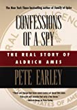 Book cover for Confessions of a Spy: The Real Story of Aldrich Ames