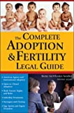 Complete Adoption and Fertility Legal Guide, Brette McWhorter Sember, 1572483733