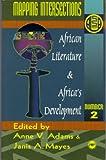 African Literature and Africa's Development, African Literature Association Meeting 1987 (Cornell University), 0865436347