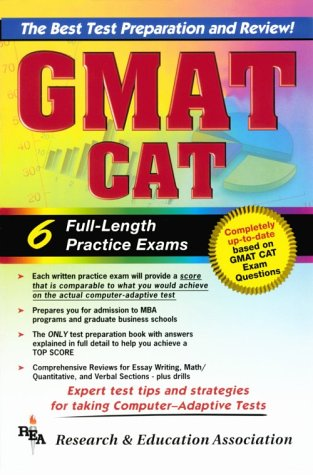 GMAT CAT -- The Best Test Preparation for the Graduate Management Admission Test (GMAT Test Preparation)