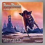 Lockruf aus M 3 (Perry Rhodan Silber Edition 126) | William Voltz,Kurt Mahr,H. G. Ewers,Marianne Sydow,K. H. Scheer,Horst Hoffmann,Detlev G. Winter