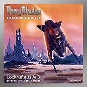 Lockruf aus M 3 (Perry Rhodan Silber Edition 126) | William Voltz, Kurt Mahr, H. G. Ewers, Marianne Sydow, K. H. Scheer, Horst Hoffmann, Detlev G. Winter