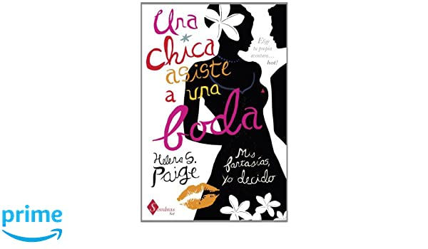 Una chica asiste a una boda (Spanish Edition): Helena Paige: 9788415955047: Amazon.com: Books