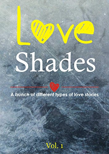 Love Shades: A bunch of Different types of Love - Types Of Shades Different