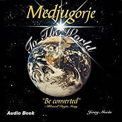 Medjugorje to the World: 'Be Converted'