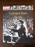 Turbulent Years, Time-Life Books Editors, 0783555032