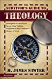 The Survivor's Guide to Theology, M. James Sawyer, 0310211506