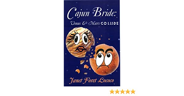 Cajun Bride: Venus and Mars Collide