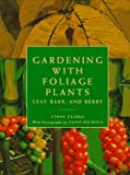 Gardening with Foliage Plants, Ethne Clarke, 0789203308