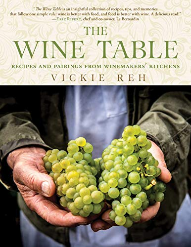 The Wine Table: Recipes and Pairings from Winemakers' Kitchens ()