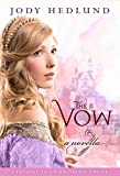 The Vow: A novella
