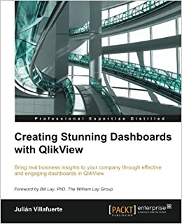 Creating Stunning Dashboards with QlikView: Julian Villafuerte