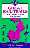 40 Great Rail-Trails in Michigan, Illinois and Indiana, Roger Storm and Karen-Lee Ryan, 0925794082