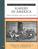 img - for Slavery in America: From Colonial Times to the Civil War (Eyewitness History) book / textbook / text book