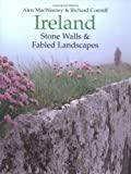Ireland: Stone Walls & Fabled Landscapes