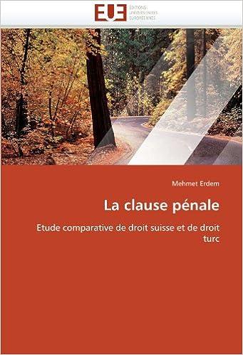 Lire en ligne La clause pénale: Etude comparative de droit suisse et de droit turc pdf epub