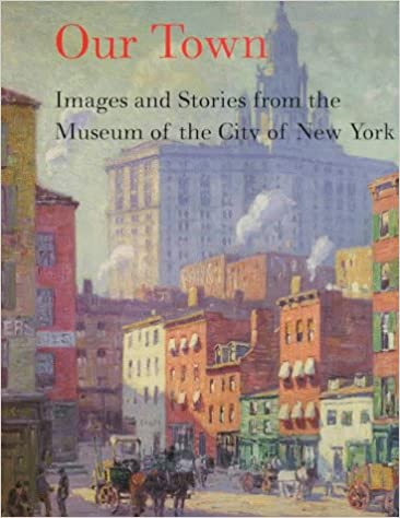 our town images and stories from the museum of the city of new york
