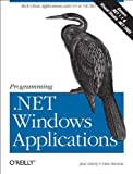 Programming .Net Windows Applications, Jesse Liberty, Dan Hurwitz, 0596003218