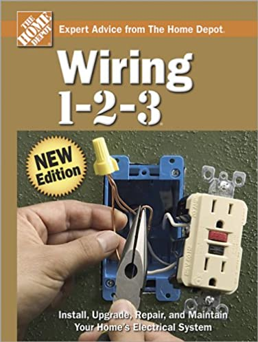 wiring 1 2 3 home depot the home depot 9780696222467 amazon com rh amazon com Wiring Switches and Electrical Outlets Basic Electrical Wiring PDF