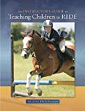 An Instructor's Guide to Teaching Children to Ride, Melissa Troup, 0851319718