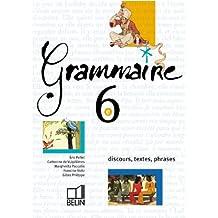 GRAMMAIRE 6e 2000 Discours Textes Phrases, Livre de l'élève