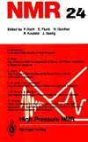High Pressure Nmr (Nmr-Basic Principles and Progress, Vol 24)