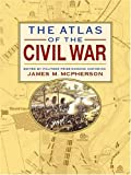 Atlas of the Civil War, James M. McPherson, 0762423560