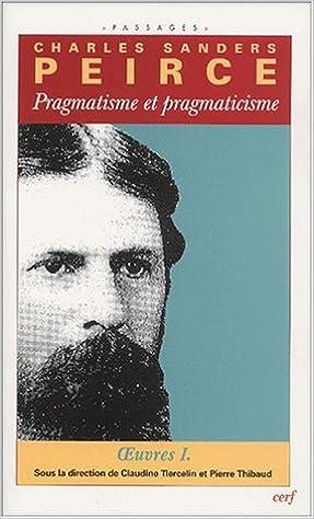 Téléchargement ebook gratuit pour téléphone mobile Oeuvres philosophiques. : Volume 1, Pragmatisme et pragmaticisme 2204070211 by Charles-S Peirce PDF