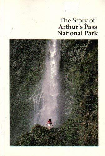 The Story of Arthur's Pass National Park (Park Arthurs Pass National)