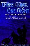 Three Kings, One Night (Lost Kings MC #2.5)