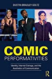 Comic Performativities: Identity, Internet Outrage, and the Aesthetics of Communication