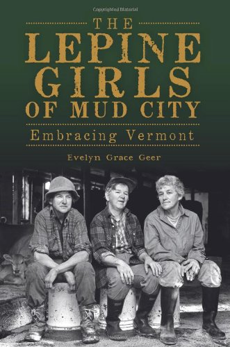 The Lepine Girls of Mud City: Embracing Vermont PDF
