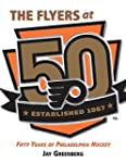 The Flyers at 50: 50 Years of Philade...