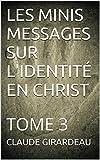 les minis messages sur l identit? en christ tome 3 french edition